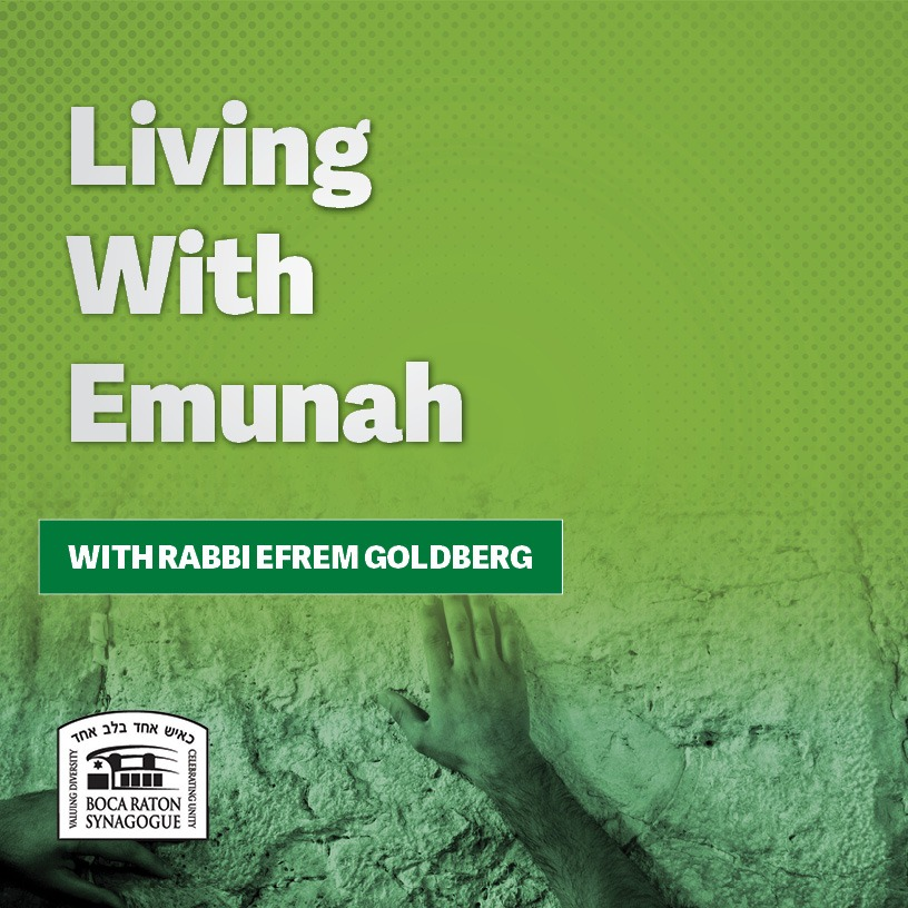 Living With Emunah (Part 189): In Good Times and in Bad